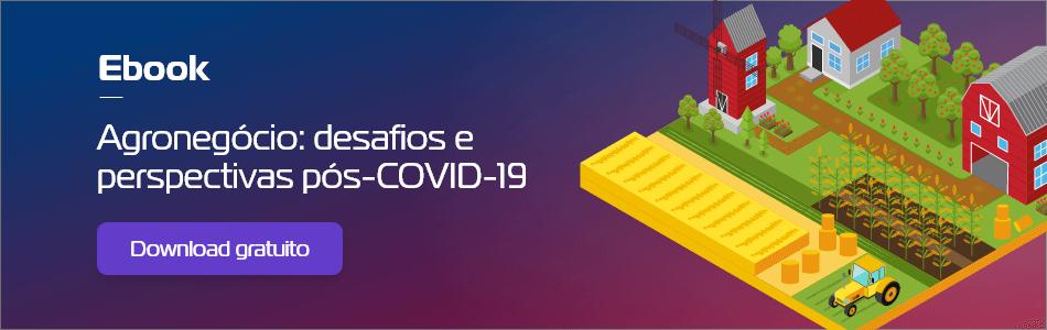 Agronegócio: desafios e perspectivas pós-COVID-19